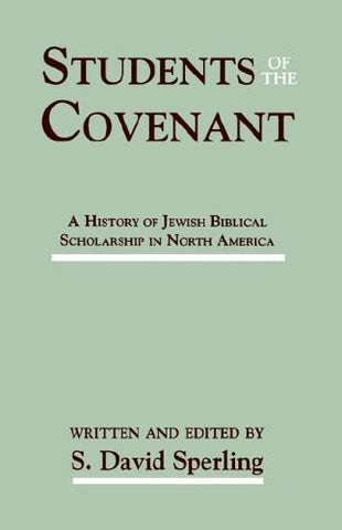 Students of the Covenant: A History of Jewish Biblical Scholarship in North America (Society of Biblical Literature Confessional Perspectives Ser)