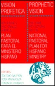 Prophetic Vision / Vision Profetica: Pastoral Reflections on the National Pastoral Plan for Hispanic Ministry