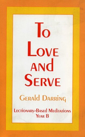 To Love and Serve: Lectionary-Based Meditations