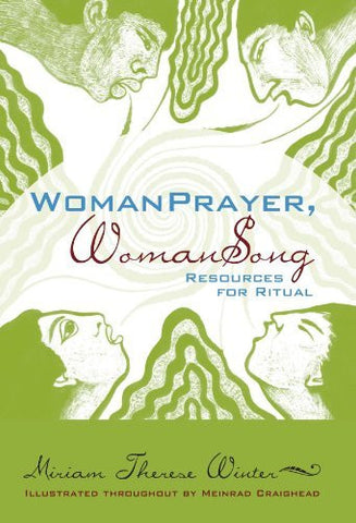 WomanPrayer WomanSong: Resources for Ritual