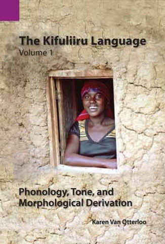 The Kifuliiru Language, Vol. 1: Phonology, Tone, and Morphological Derivation