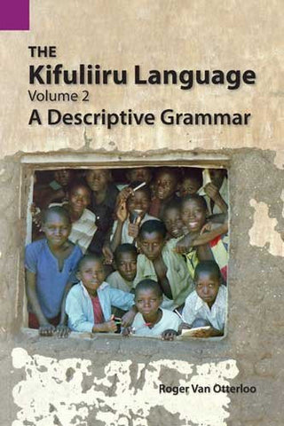 The Kifuliiru Language, Volume 2: A Descriptive Grammar (Publications in Linguistics (Sil))