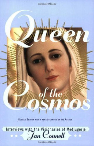 Queen of the Cosmos: Interviews with the Visionaries of Medjugorje
