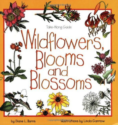 Wildflowers, Blooms & Blossoms (Take Along Guides)