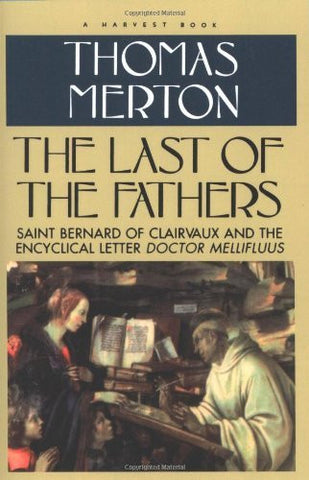 The Last of the Fathers: Saint Bernard of Clairvaux and the Encyclical Letter 'Doctor Mellifluus'