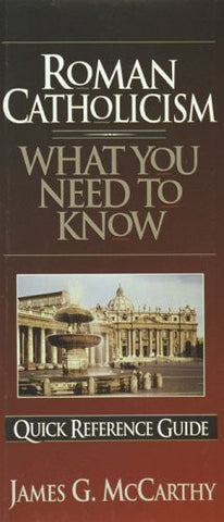 Roman Catholicism: What You Need to Know (Quick Reference Guides)