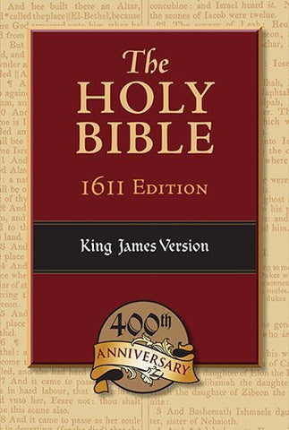 The Holy Bible: 1611 Edition, King James Version