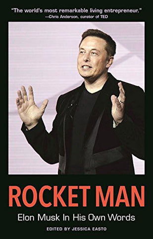 Rocket Man: Elon Musk In His Own Words (In Their Own Words)