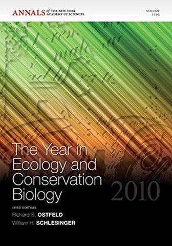 The Year in Ecology and Conservation Biology 2010, Volume 1195 (Annals of the New York Academy of Sciences)