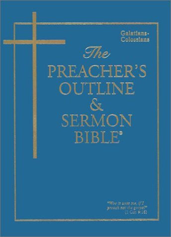 Preacher's Outline and Sermon Bible-KJV-Galatians-Colossians (Preacher's Outline & Sermon Bible-KJV)