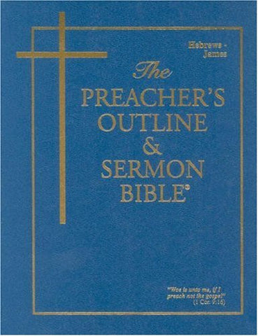 Preacher's Outline & Sermon Bible-KJV-Hebrews-James