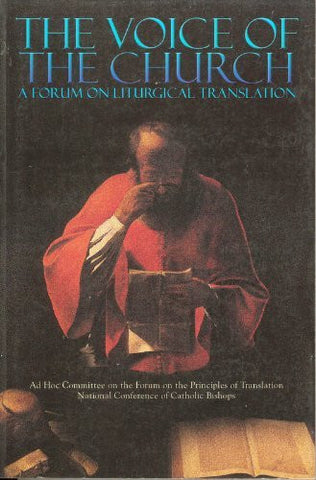 The Voice Of The Church: A Forum on Liturgical Translation