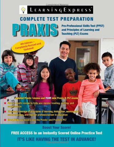 Praxis: PPST: Pre-Professional Skills Test and PLT: Principles of Learning and Teaching (Praxis I W/CD)