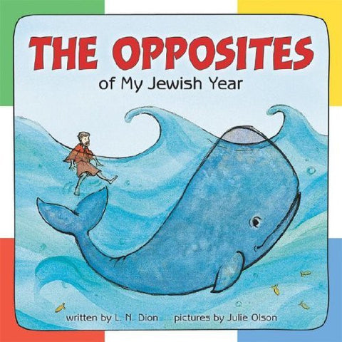 The Opposites of My Jewish Year (Very First Board Books)