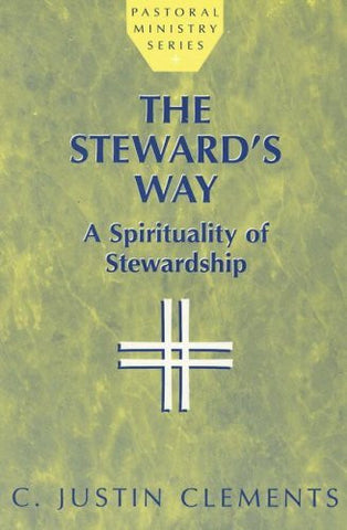 The Steward's Way: A Spirituality of Stewardship (Pastoral Ministry Series)