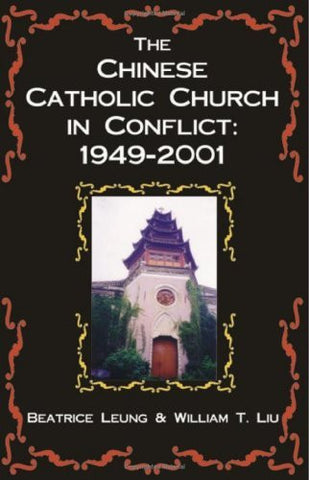 The Chinese Catholic Church in Conflict: 1949-2001