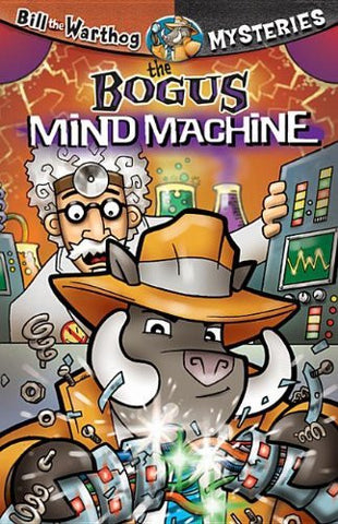 The Bogus Mind Machine [With Key Chain] (Bill the Warthog Mysteries)