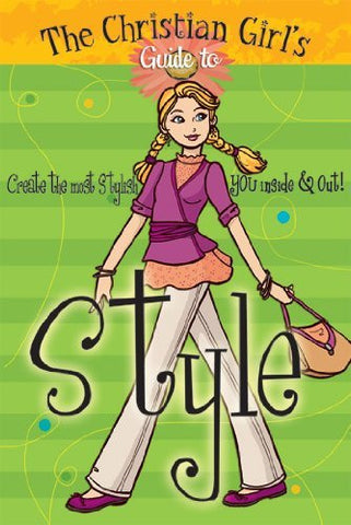 The Christian Girl's Guide to Style