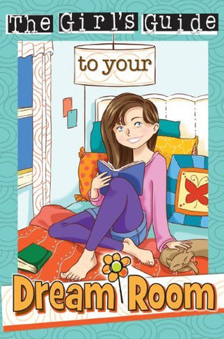 The Girl's Guide to Your Dream Room (Christian Girl's Guide To...)
