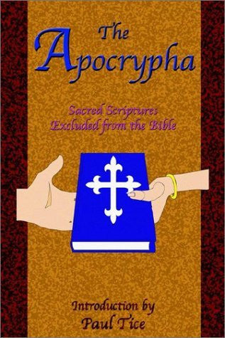The Apocrypha: Sacred Scriptures Excluded from the Bible