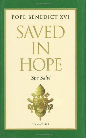 Saved in Hope: Spe Salvi