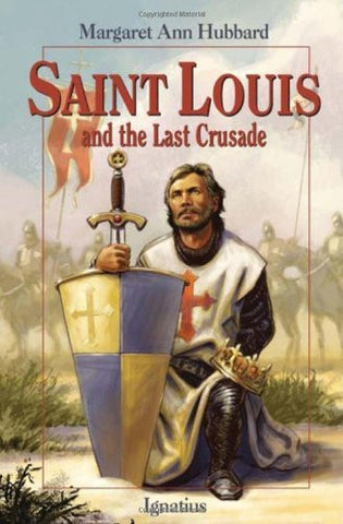 Saint Louis and the Last Crusade