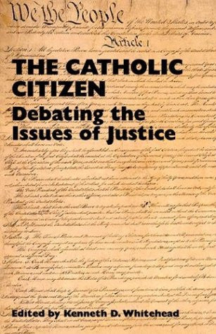 The Catholic Citizen: Debating the Issues of Justice