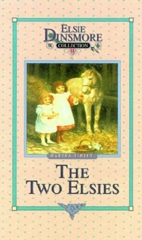The Two Elsies (Elsie Dinsmore Collection)