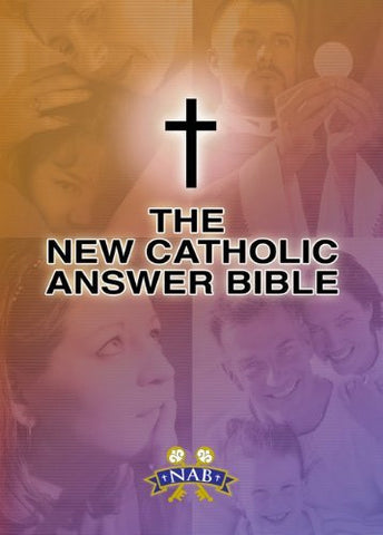 New Catholic Answer Bible: New American Bible Revised Edition (NABRE)