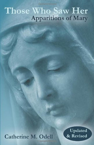 Those Who Saw Her, Revised and Updated: Apparitions of Mary
