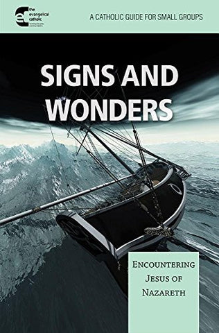 Signs and Wonder: Encountering Jesus of Nazareth