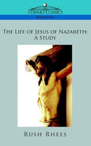 The Life of Jesus of Nazareth: A Study