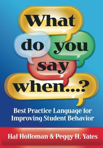 What Do You Say When...? Best Practice Language for Improving Student Behavior