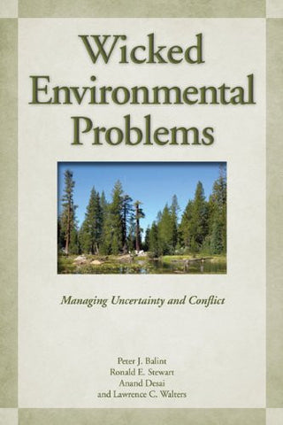 Wicked Environmental Problems: Managing Uncertainty and Conflict