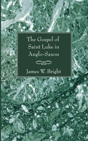 The Gospel of Saint Luke in Anglo-Saxon: