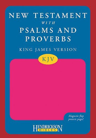 New Testament with Psalms and Proverbs-KJV-Magnetic Flap (Hendrickson Bibles)