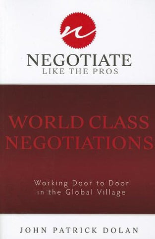 World Class Negotiations: Working Door To Door in the Global Village