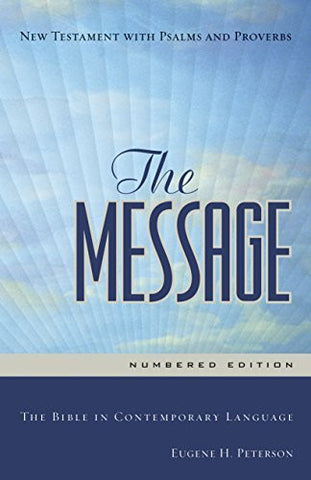 The Message: The Bible in Contemporary Language (New Testament with Psalms and Proverbs)