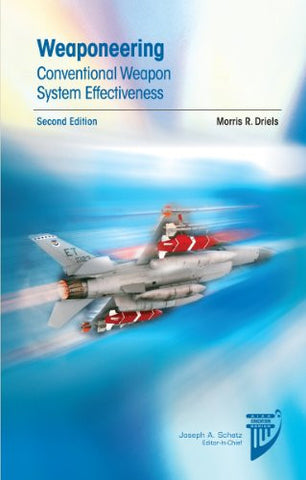 Weaponeering: Conventional Weapon System Effectiveness (Aiaa Education Series)