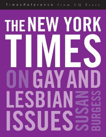 The New York Times on Gay and Lesbian Issues (Timesreference from CQ Press)
