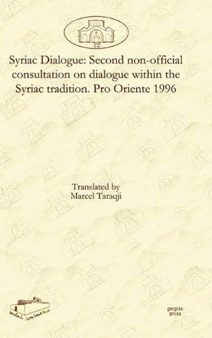 Syriac Dialogue: Second Non-Official Consultation on Dialogue Within the Syriac Tradition. Pro Oriente 1996 (Dar Mardin: Christian Arabic and Syriac Studies from the Middle East) (Syriac Edition)