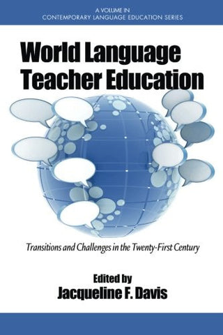 World Language Teacher Education: Transitions and Challenges in the 21st Century (Contemporary Language Education)
