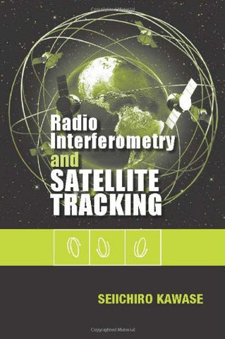 Radio Interferometry and Satellite Tracking (Space Technology and Applications)
