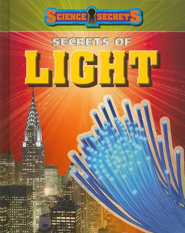 Secrets of Light (Science Secrets (Hardcover))