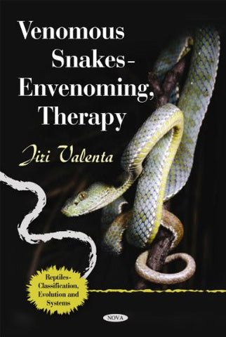 Venomous Snakes: Envenoming, Therapy (Reptiles - Classification, Evolution and Systems)