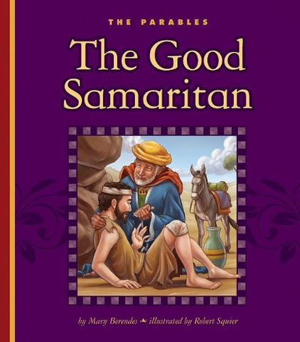 The Good Samaritan: Luke 10:25-37 (The Parables)