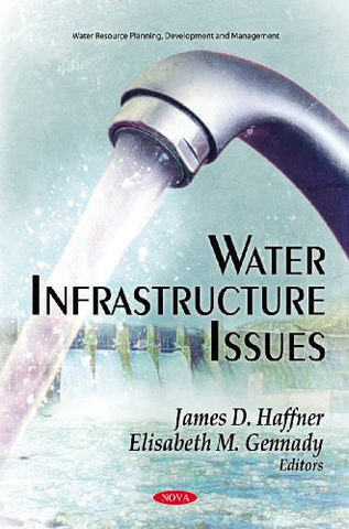 Water Infrastructure Issues (Water Resource Planning, Development and Management - Environmental Science, Engeering and Technology)