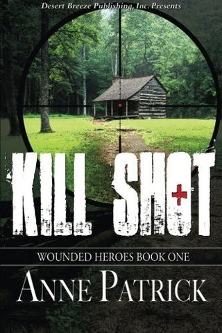Wounded Heroes Book One: Kill Shot (Volume 1)