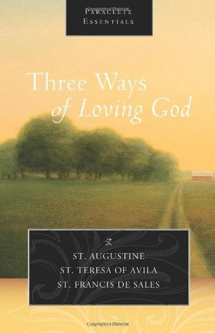 Three Ways of Loving God (Paraclete Essentials)