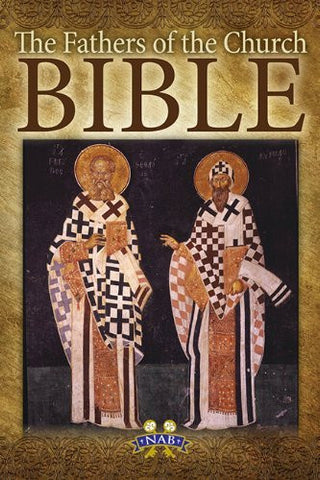 The Fathers of the Church Bible: Nabre